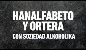 Hora Zulu - Hanalfabeto y Ortera (con Soziedad Alkoholika)